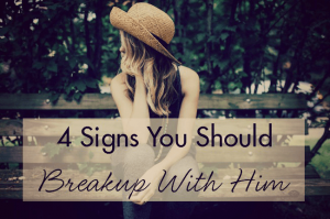 Signs You Should Breakup With Him