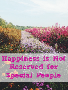 happiness not reserved for special people