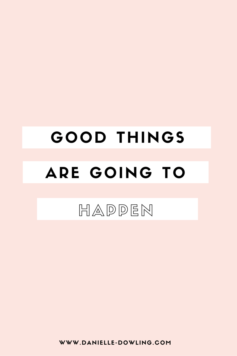Monday Motivation Quote: Good Things are going to happen