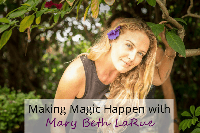 Making Magic Happen with Mary Beth LaRue