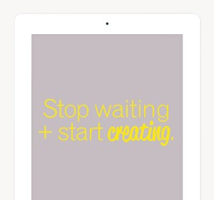 Stop Waiting and Start Creating Free Wallpaper Download
