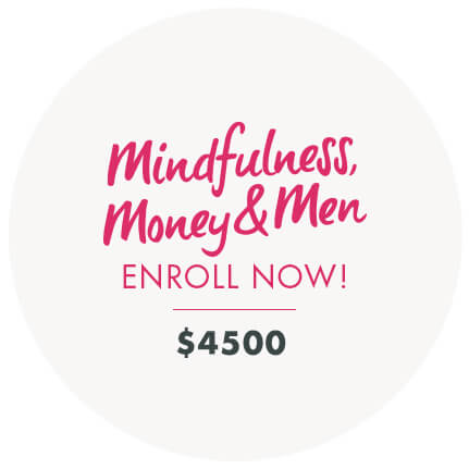 Mindfulness, Money & Men Online Life Coaching Program from Dr. Danielle Dowling