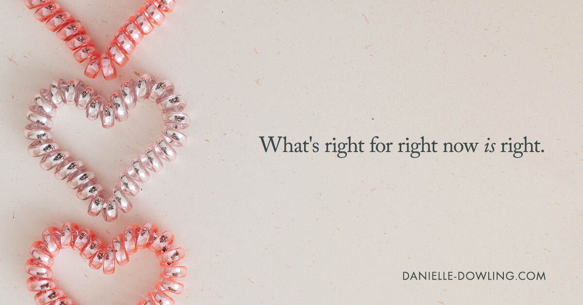 """what's right for right now is right"" quote image with hearts"