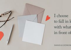 """quote image with heart and stationary """"I choose to fall in love with what's in front of me"""""""