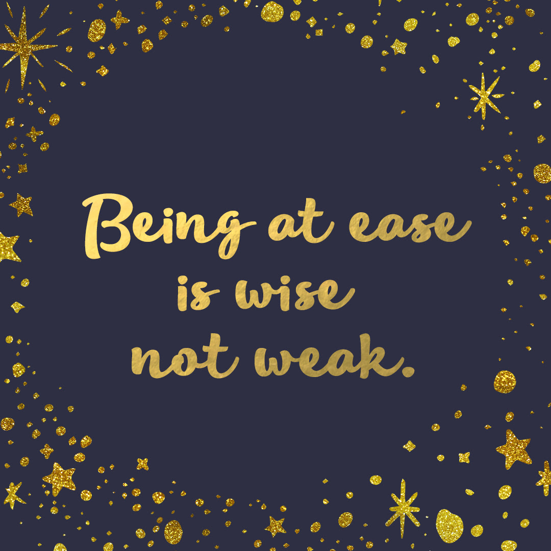 """quote image that says """"being at ease is wise now weak"""""""