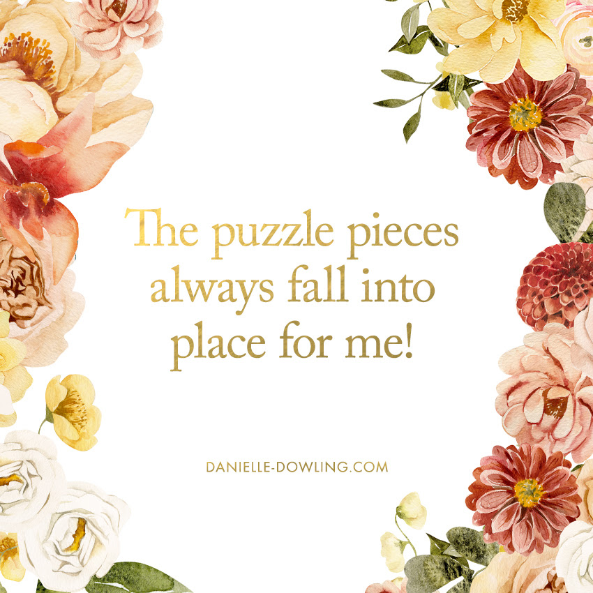 "quote image that says ""the puzzle pieces always fall into place for me!"""